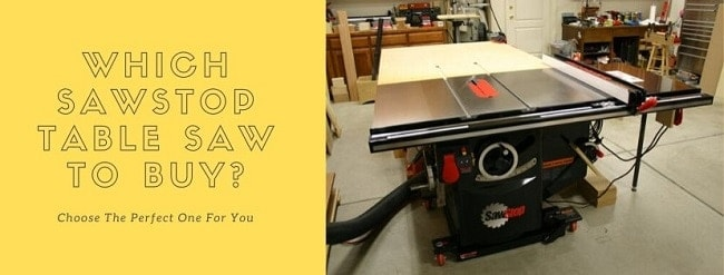 Which SawStop Table Saw To Buy
